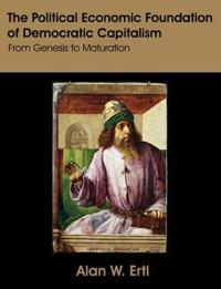 The Political Economic Foundation of Democratic Capitalism
