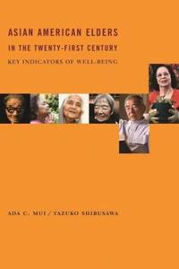 Asian American Elders in the Twenty-First Century