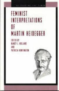 Feminist Interpretations of Martin Heidegger