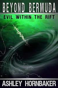 Beyond Bermuda: Evil Within the Rift