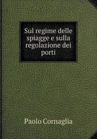 Sul Regime Delle Spiagge E Sulla Regolazione Dei Porti