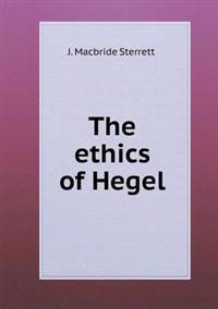 The Ethics of Hegel