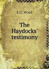 The Haydocks' Testimony