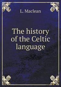 The History of the Celtic Language