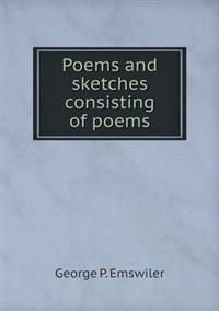 Poems and Sketches Consisting of Poems