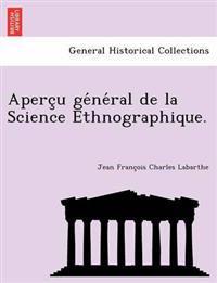 Aperc U GE Ne Ral de La Science Ethnographique.