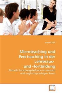 Microteaching Und Peerteaching in Der Lehreraus-und -fortbildung