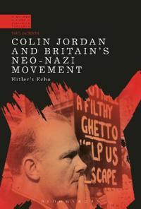 Colin Jordan and Britain's Neo-Nazi Movement