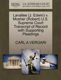 Lavallee (J. Edwin) V. Mosher (Robert) U.S. Supreme Court Transcript of Record with Supporting Pleadings