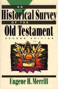 A Historical Survey of the Old Testament
