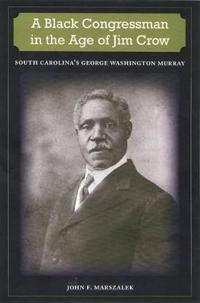 A Black Congressman in the Age of Jim Crow