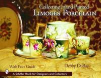 Collecting Hand Painted Limoges Porcelain
