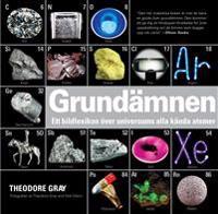 Grundämnen : ett bildlexikon över universums alla kända atomer