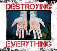 Destroying Everything