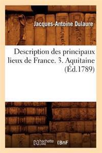 Description Des Principaux Lieux de France. 3. Aquitaine (�d.1789)