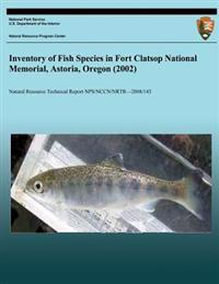 Inventory of Fish Species in Fort Clatsop National Memorial, Astoria, Oregon (2002)