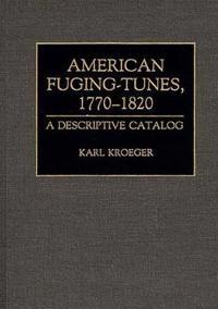 American Fuging-Tunes, 1770-1820