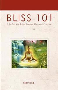 Bliss 101:a Pocket Guide for Finding Bli