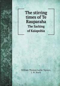 The Stirring Times of Te Rauparaha the Sacking of Kaiapohia