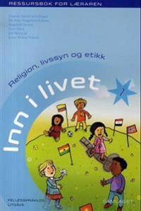 Inn i livet 1; ressursbok for læraren