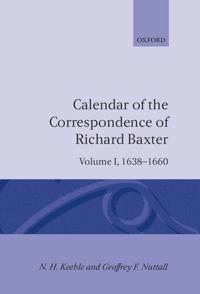 Calendar of the Correspondence of Richard Baxter 1638-1660