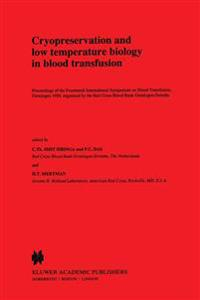 Cryopreservation and low temperature biology in blood transfusion