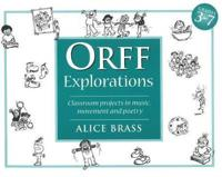 Orff Explorations: Classroom Projects in Music, Movement and Poetry