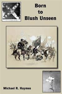 Born To Blush Unseen