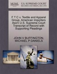 F T C V. Textile and Apparel Group, American Importers Ass'n U.S. Supreme Court Transcript of Record with Supporting Pleadings
