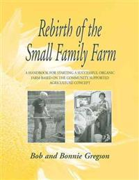 Rebirth of the Small Family Farm