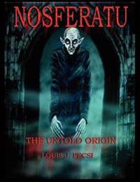 Nosferatu The Untold Origin