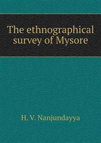 The Ethnographical Survey of Mysore