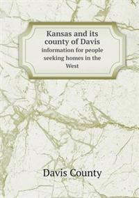 Kansas and Its County of Davis Information for People Seeking Homes in the West