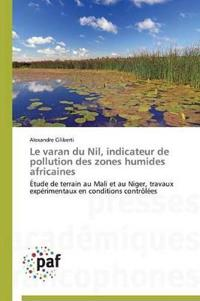 Le Varan Du Nil, Indicateur de Pollution Des Zones Humides Africaines