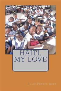 Haiti, My Love