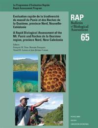 Evaluation Rapide de la Biodiversite Du Massif du Panie et des Roches de la Ouaieme, Province Nord, Nouvelle-Caledonie / A Rapid Biological Assessment of the Mt. Panie and Roches De La Ouaieme Region, Province Nord, New Caledonia