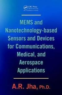 MEMS and Nanotechnology-Based Sensors and Devices for Communications, Medical andAerospace Applications