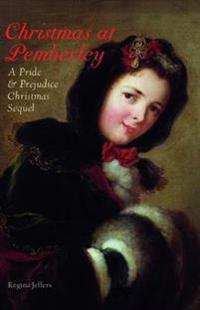 Christmas at Pemberley: A Pride & Prejudice Christmas Sequel