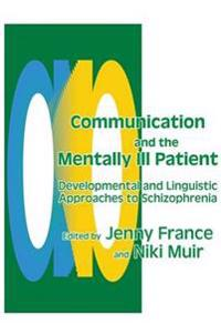 Communication and the Mentally Ill Patient