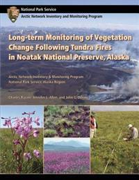 Long-Term Monitoring of Vegetation Change Following Tundra Fires in Noatak National Preserve, Alaska