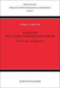 Kvarstad och andra säkerhetsåtgärder : enligt 15 kap. rättegångsbalken - Torkel Gregow | Laserbodysculptingpittsburgh.com