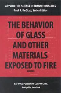 The Behavior of Glass and Other Materials Exposed to Fire