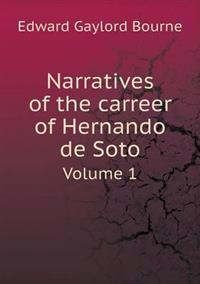 Narratives of the Carreer of Hernando de Soto Volume 1