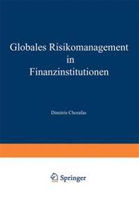 Globales Risikomanagement in Finanzinstitutionen