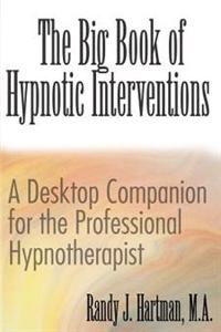 The Big Book of Hypnotic Interventions