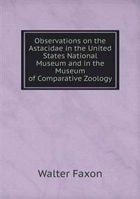 Observations on the Astacidae in the United States National Museum and in the Museum of Comparative Zoology