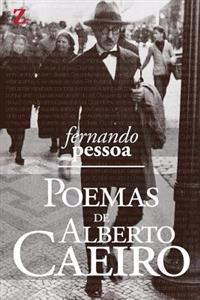 Poemas de Alberto Caeiro: Com Resumo E Biografia Do Autor