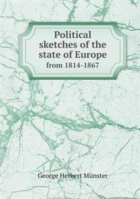 Political Sketches of the State of Europe from 1814-1867