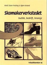 Skomakerverkstedet; butikk, bedrift, bransje - Kirsti O. Freding, Bjørn Brænd | Ridgeroadrun.org