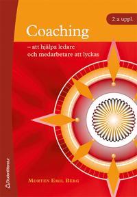 Coaching : att hjälpa ledare och medarbetare att lyckas